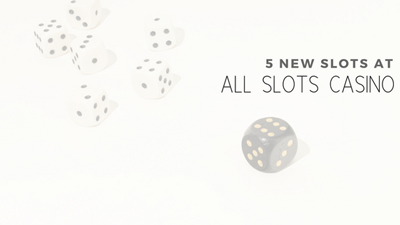 All Slots Casino adds five video slots to its gaming suite