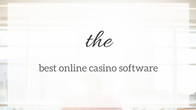The Best Online Casino Software